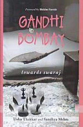 Gandhi in Bombay: Towards Swaraj