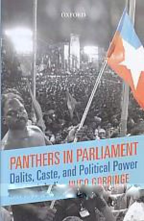 Panthers in Parliament: Dalits, Caste, and Political Power in South India