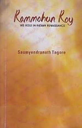 Rammohun Roy: his Role in Indian Renaissance