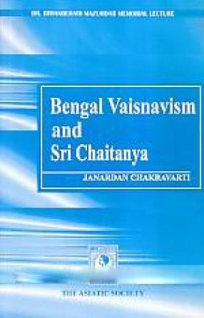 Bengal Vaisnavism and Sri Chaitanya
