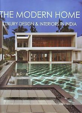 The Modern Home: Luxury Design & Interiors in India