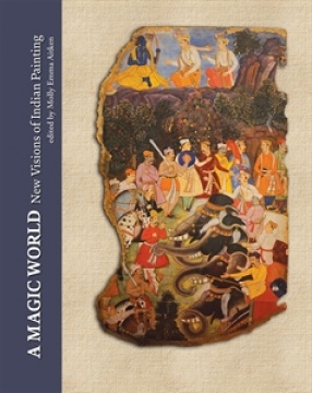 A Magic World: New Visions of Indian Painting