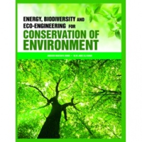 Energy, Biodiversity and Eco-Engineering for Conservation of Environment