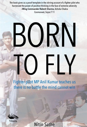 Born to Fly: Fighter Pilot MP Anil Kumar Teaches Us There is No Battle the Mind Cannot Win