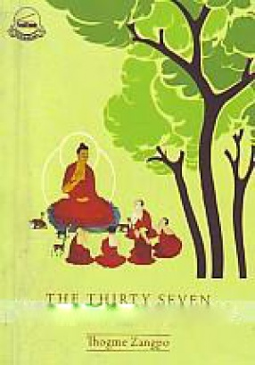 The Thirty-Seven Bodhisattva Practices: Rgyal-Sras lag-len so-Bdun-ma