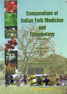 Compendium of Indian Folk Medicine and Ethnobotany (1991-2015)