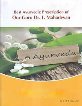 Best Ayurvedic Prescription of Our Guru Dr. L. Mahadevan