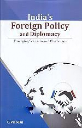 India's Foreign Policy and Diplomacy: Emerging Scenario and Challenges