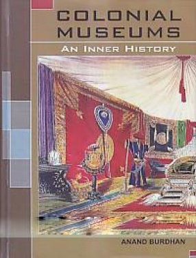 Colonial Museums: an Inner History