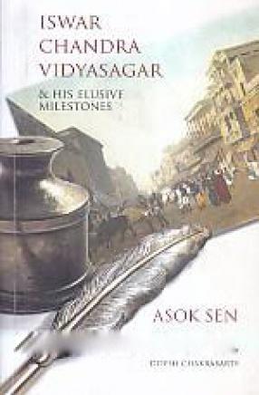 Iswar Chandra Vidyasagar and his Elusive Milestones