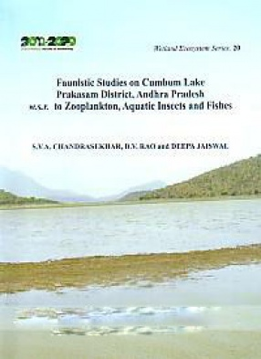 Faunistic Studies on Cumbum Lake, Prakasam District, Andhra Pradesh w.s.r. to Zooplankton, Aquatic Insects and Fishes