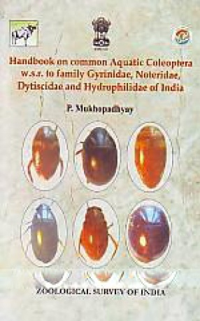 Handbook on Common Aquatic Coleoptera W.S.R. to Family Gyrinidae, Noteridae, Dytiscidae and Hydrophilidae of India