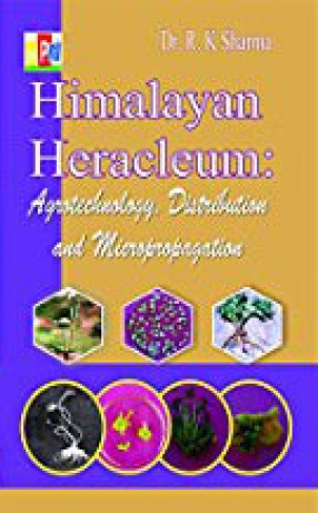 Himalayan Heracleum: Distribution, Agrotechnology and Micropropagation