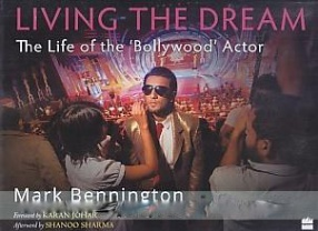 Living the Dream: the Life of the 'Bollywood' Actor