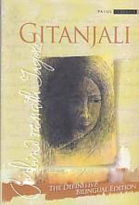 Gitanjali: Song Offerings: The Definitive Bilingual Edition