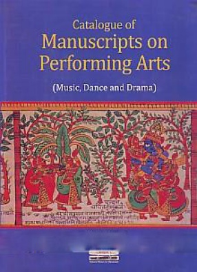 Catalogue of Manuscripts on Performing Arts: Music, Dance and Drama