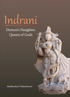 Indrani: Demon's Daughter, Queen of Gods