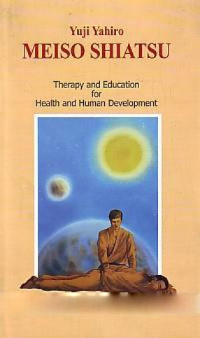Meiso Shiatsu: Therapy and Education for Human Health and Evolution