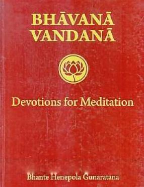 Bhavana Vandana: Devotions for Meditation