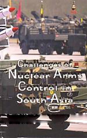 Challenges of Nuclear Arms Control in South Asia