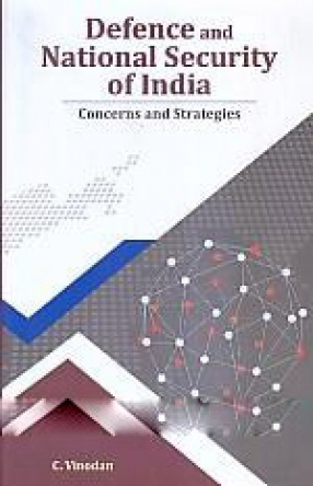Defence and National Security of India: Concerns and Strategies