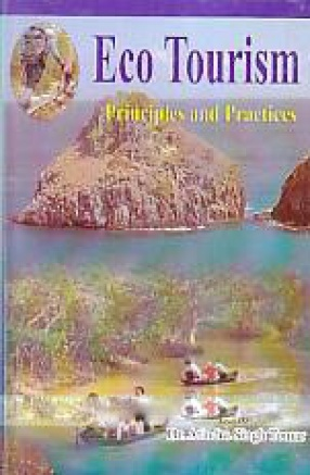 Eco Tourism: Principles and Practices