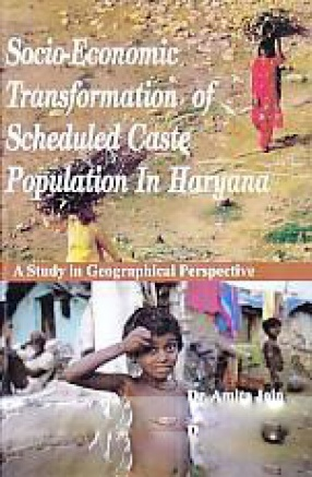 Socio-Economic Transformation of Scheduled Caste Population in Haryana: a Study in Geographical Perspective
