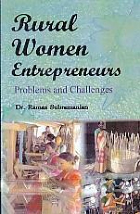 Rural Women Entrepreneurs: Problems and Challenges