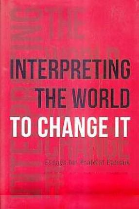 Interpreting the World to Change it: Essays for Prabhat Patnaik