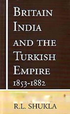 Britain, India and the Turkish Empire 1853-1882