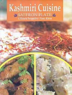 Saffron Plate: Kashmiri Cuisine With a Historic Perspective