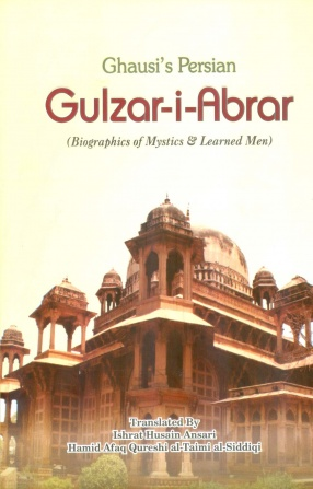 Ghausi's Persian Gulzar-i-Abrar: Biographies of Mystics & Learned Men