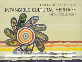 Ten Elements of the Intangible Cultural Heritage of Bangladesh