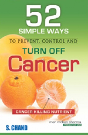 52 Simple Ways To Prevent: Control And Turn Off Cancer