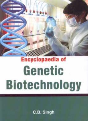 Encyclopaedia of Genetic Biotechnology