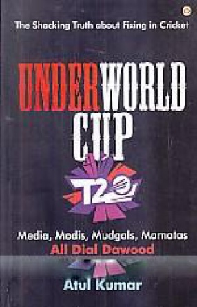 UnderWorld Cup: Media, Modis, Mudgals, Mamatas all Dial Dawood