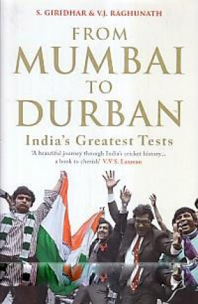 From Mumbai to Durban: India's Greatest Tests