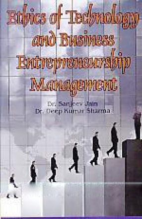Ethics of Technology and Business Entrepreneurship Management