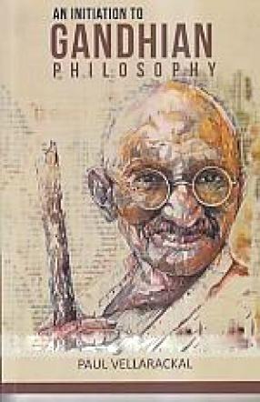 An Initiation to Gandhian Philosophy
