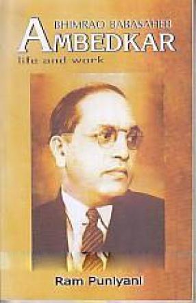 Bhimrao Babasaheb Ambedkar: Life and Work