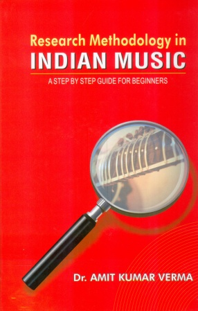 Research Methodology in Indian Music: a Step by Step Guide to Beginners