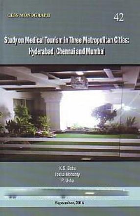 Study on Medical Tourism in Three Metropolitan Cities: Hyderabad, Chennai and Mumbai