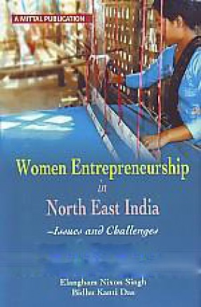 Women Entrepreneurship in North-East India: Issues and Challenges