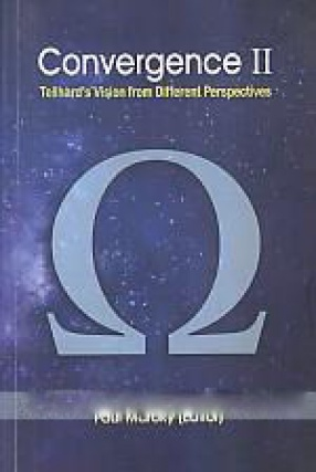 Convergence II: Teilhard's Vision from Different Perspectives