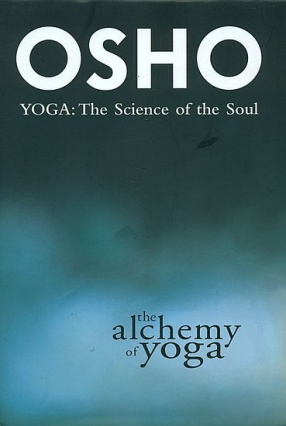 The Alchemy of Yoga: The Science of the Soul