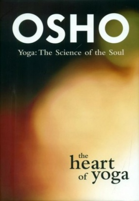The Heart of Yoga: The Science of the Soul