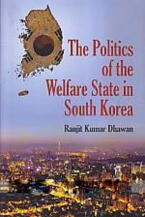 The Politics of the Welfare State in South Korea