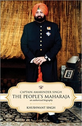 Captain Amarinder Singh: The People's Maharaja: An Authorized Biography