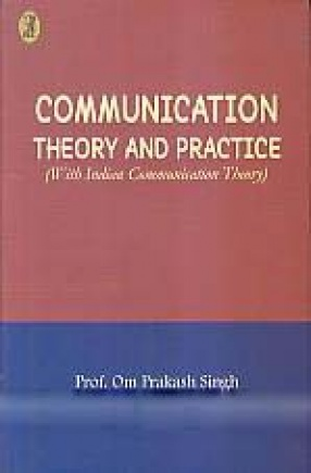 Communication Theory and Practice: with Indian Communication Theory