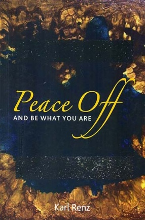 Peace Off and Be What You Are